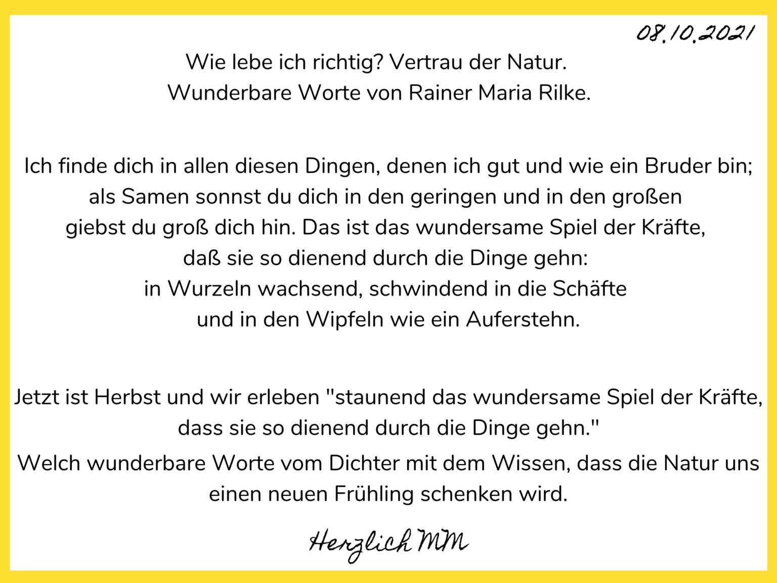 IWie lebe ich richtig Vertrau der Natur. Wunderbare Worte. Wunderbare Worte von Rainer Maria Rilke. (2)